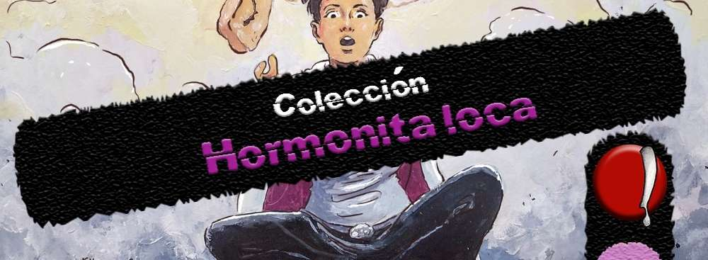 Colección Hormonita loca La máquina que hace PING! editorial
